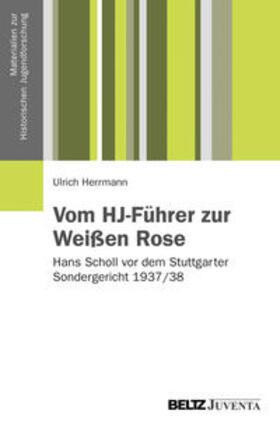 Herrmann | Vom HJ-Führer zur Weißen Rose | Buch | sack.de