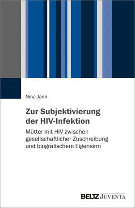 Jann   Zur Subjektivierung der HIV-Infektion   Buch   sack.de