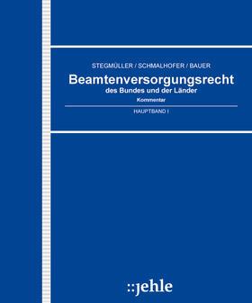 Stegmüller / Schmalhofer / Bauer | Beamtenversorgungsrecht des Bundes und der Länder | Loseblattwerk | sack.de