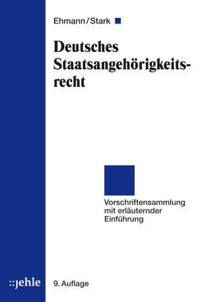 Ehmann / Stark | Deutsches Staatsangehörigkeitsrecht (StAG) | Buch | Sack Fachmedien