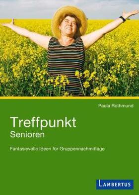 Rothmund | Treffpunkt Senioren | Buch | sack.de