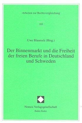 Der Binnenmarkt und die Freiheit der freien Berufe in Deutschland und Schweden | Buch | sack.de