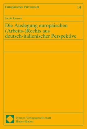 Joussen | Die Auslegung europäischen (Arbeits-)Rechts aus deutsch-italienischer Perspektive | Buch | sack.de