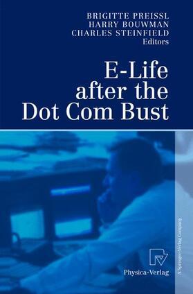 Bouwman / Preissl / Steinfield | E-Life after the Dot Com Bust | Buch | sack.de