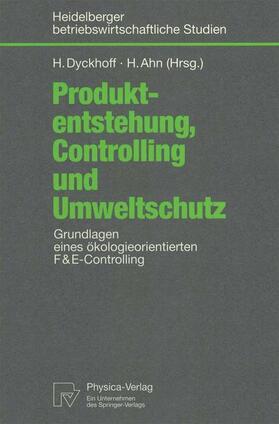 Ahn / Dyckhoff | Produktentstehung, Controlling und Umweltschutz | Buch | sack.de