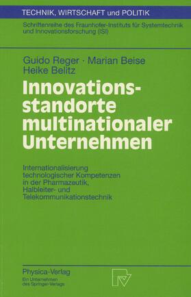 Reger / Belitz / Beise | Innovationsstandorte multinationaler Unternehmen | Buch | sack.de
