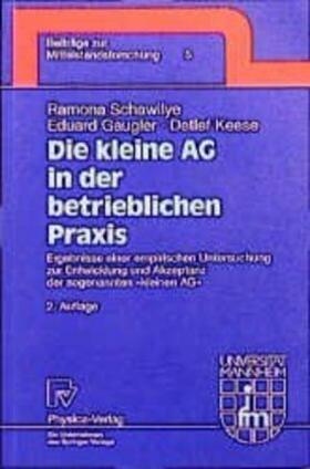 Gaugler / Keese / Schawilye | Die kleine AG in der betrieblichen Praxis | Buch | sack.de