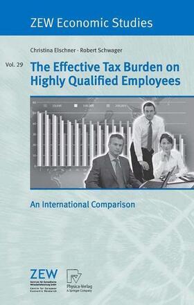Elschner / Schwager   The Effective Tax Burden on Highly Qualified Employees   Buch   sack.de