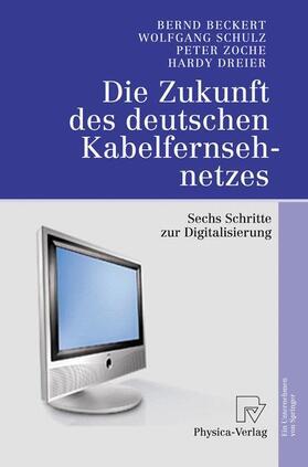 Beckert / Schulz / Zoche | Die Zukunft des deutschen Kabelfernsehnetzes | Buch | sack.de