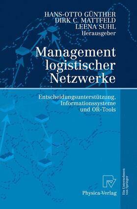 Günther / Suhl / Mattfeld | Management logistischer Netzwerke | Buch | sack.de