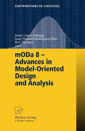 Rodríguez-Díaz / Torsney / Lopez-Fidalgo   mODa 8 - Advances in Model-Oriented Design and Analysis   Buch   sack.de