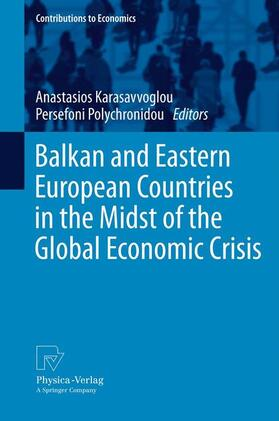 Karasavvoglou / Polychronidou | Balkan and Eastern European Countries in the Midst of the Global Economic Crisis | Buch | sack.de