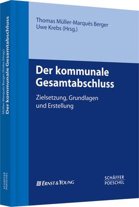 Müller-Marqués Berger / Krebs | Der kommunale Gesamtabschluss | Buch | sack.de