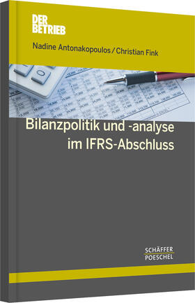 Antonakopoulos / Fink | Bilanzpolitik und -analyse im IFRS-Abschluss | Buch | sack.de