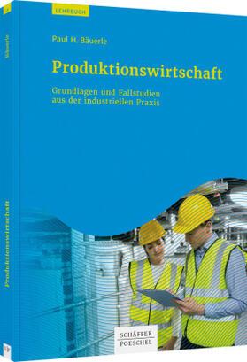 Bäuerle | Produktionswirtschaft | Buch | Sack Fachmedien