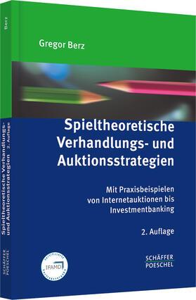 Berz   Spieltheoretische Verhandlungs- und Auktionsstrategien   Buch   sack.de