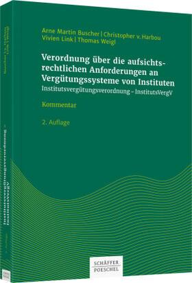 Buscher/von Harbou/Link/Weigl | Verordnung über die aufsichtsrechtlichen Anforderungen an Vergütungssysteme von Instituten (Institutsvergütungsverordnung - InstitutsVergV): IVV | Buch | sack.de
