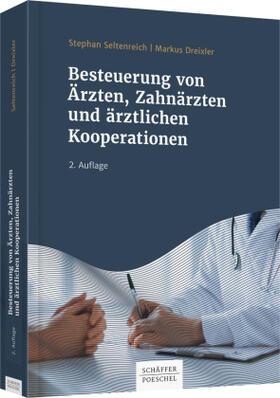 Seltenreich / Dreixler | Besteuerung von Ärzten, Zahnärzten und ärztlichen Kooperationen | Buch | sack.de