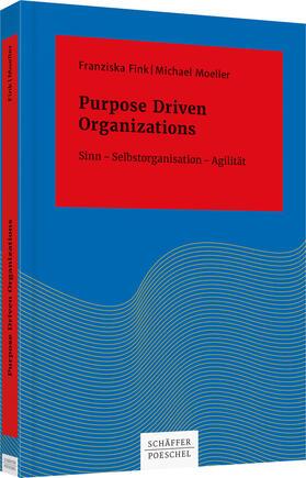 Fink / Moeller | Purpose Driven Organizations | Buch | Sack Fachmedien