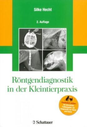 Hecht / Hecht | Röntgendiagnostik in der Kleintierpraxis | Buch | sack.de