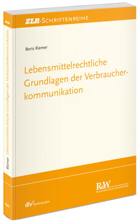 Riemer   Lebensmittelrechtliche Grundlagen der Verbraucherkommunikation   Buch