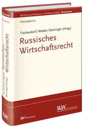 Tischendorf / Wedde / Steininger | Handbuch zum russischen Wirtschaftsrecht | Buch | sack.de