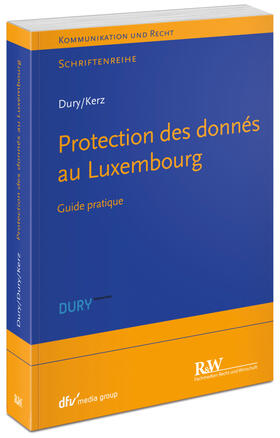Dury / Dury / Kerz | Datenschutz in Luxemburg/ Data Protection in Luxembourg/ Protection des donnés au Luxembourg | Buch | sack.de