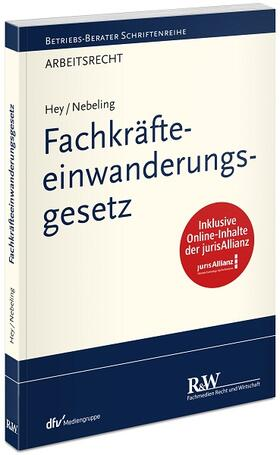 Hey / Nebeling | Fachkräfteeinwanderungsgesetz | Buch | sack.de