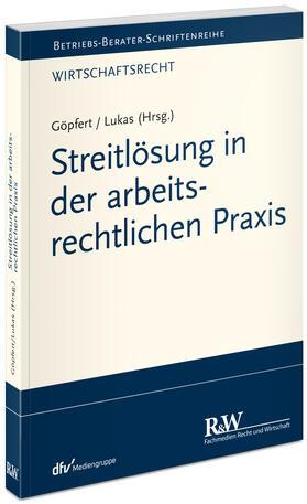 Lukas / Göpfert / Helm | Streitlösung in der arbeitsrechtlichen Praxis | Buch | sack.de