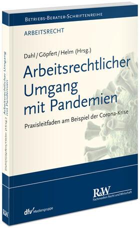 Göpfert / Helm / Dahl | Arbeitsrechtlicher Umgang mit Pandemien | Buch | sack.de