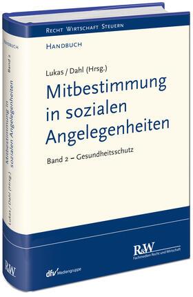 Lukas / Dahl / Lukas   Mitbestimmung in sozialen Angelegenheiten, Band 2   Buch   Sack Fachmedien