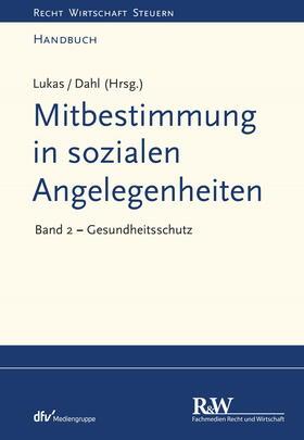 Lukas / Dahl / Lukas | Mitbestimmung in sozialen Angelegenheiten, Band 2 | E-Book | sack.de