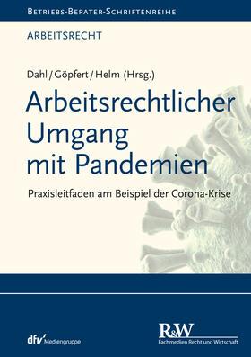 Göpfert / Helm / Dahl | Arbeitsrechtlicher Umgang mit Pandemien | E-Book | sack.de