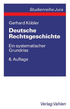 Köbler / Köblerl   Deutsche Rechtsgeschichte   Buch   sack.de