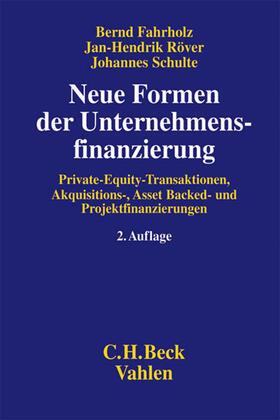 Fahrholz / Röver / Schulte | Neue Formen der Unternehmensfinanzierung | Buch | sack.de