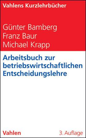 Bamberg / Baur / Krapp   Arbeitsbuch zur betriebswirtschaftlichen Entscheidungslehre   Buch   sack.de
