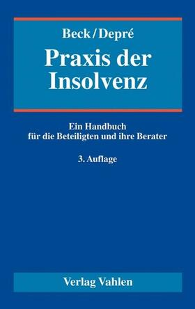 Beck / Depré | Praxis der Insolvenz | Buch | Sack Fachmedien