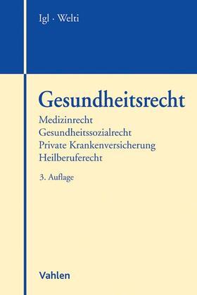 Igl / Welti | Gesundheitsrecht | Buch | Sack Fachmedien