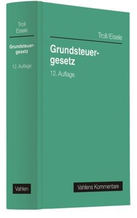 Troll / Eisele / Leissen | Grundsteuergesetz | Buch | sack.de