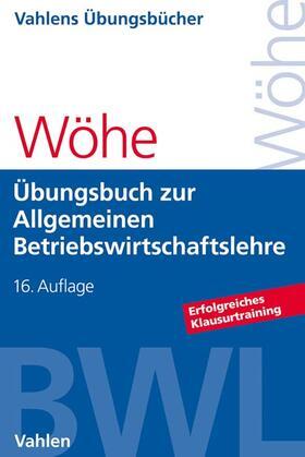 Wöhe / Kaiser / Döring | Übungsbuch zur Einführung in die Allgemeine Betriebswirtschaftslehre | Buch | sack.de