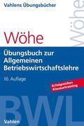Wöhe / Kaiser / Döring |  Übungsbuch zur Einführung in die Allgemeine Betriebswirtschaftslehre | Buch |  Sack Fachmedien