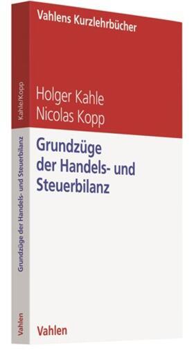 Kahle / Kopp | Grundzüge der Handels- und Steuerbilanz | Buch | sack.de