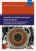 Garbrecht |  Auswahl von Elektromotoren - leicht gemacht | Buch |  Sack Fachmedien