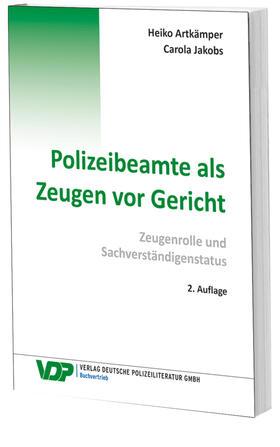 Artkämper / Jakobs | Polizeibeamte als Zeugen vor Gericht | Buch | sack.de