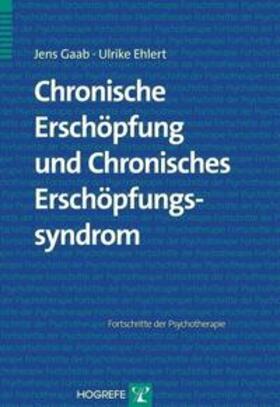 Gaab / Ehlert | Chronische Erschöpfung und Chronisches Erschöpfungssyndrom | Buch | sack.de