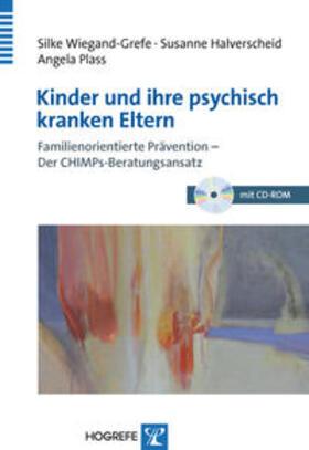 Wiegand-Grefe / Halverscheid / Plass | Kinder und ihre psychisch kranken Eltern, m. CD-ROM | Buch | sack.de