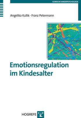 Kullik / Petermann | Emotionsregulation im Kindesalter | Buch | sack.de