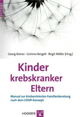 Romer / Bergelt / Möller | Kinder krebskranker Eltern | Buch | sack.de