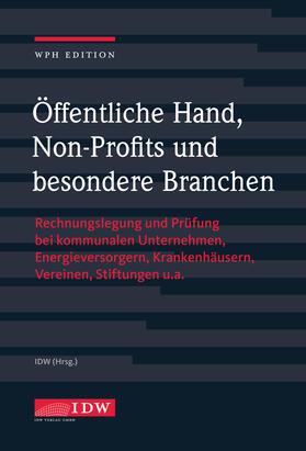 Institut der Wirtschaftsprüfer | Öffentliche Hand, Non-Profits und besondere Branchen | Buch | sack.de