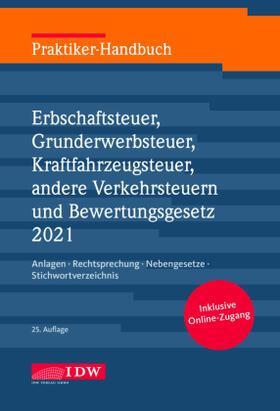 Institut der Wirtschaftsprüfer   Praktiker-Handbuch Erbschaftsteuer, Grunderwerbsteuer, Kraftfahrzeugsteuer, Andere Verkehrsteuern 2021 Bewertungsgesetz, m. 1 Buch, m. 1 E-Book   Buch   sack.de